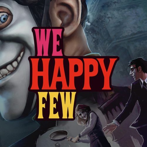 We Happy Few – oui on est très happy